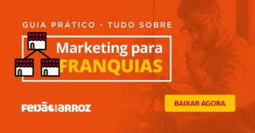 Guia Prático - Tudo sobre Marketing para Franquias