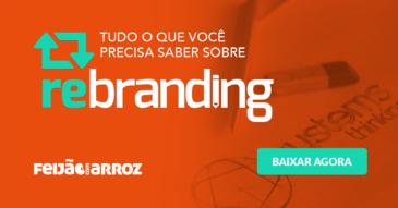 Tudo o que você precisa saber sobre Rebranding